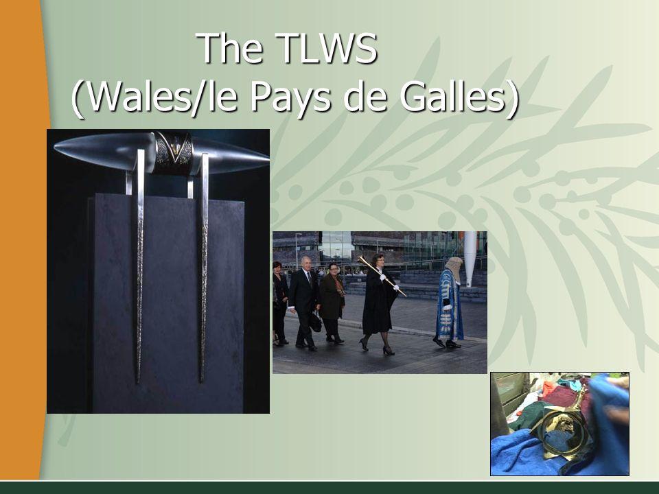 The TLWS (Wales/le Pays de Galles) The TLWS (Wales/le Pays de Galles)