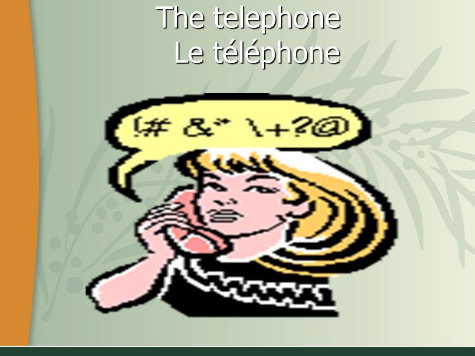 The telephone Le téléphone The telephone Le téléphone
