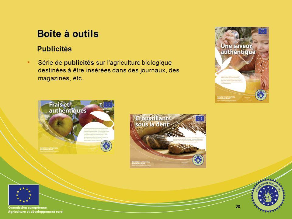 28 Publicités Série de publicités sur l'agriculture biologique destinées à être insérées dans des journaux, des magazines, etc. Boîte à outils Boîte à