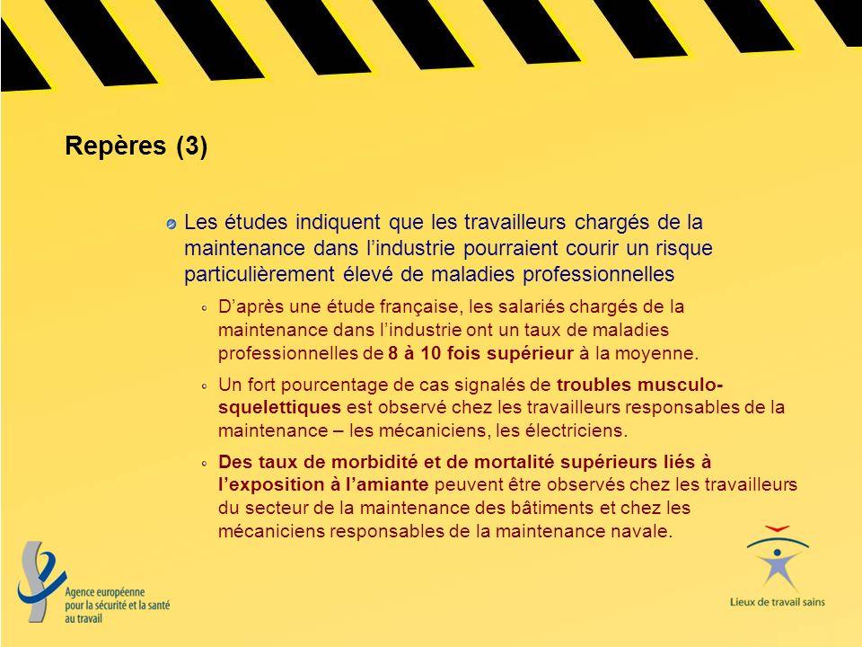 Repères (3) Les études indiquent que les travailleurs chargés de la maintenance dans lindustrie pourraient courir un risque particulièrement élevé de