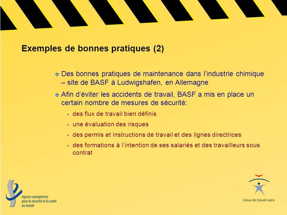 Exemples de bonnes pratiques (2) Des bonnes pratiques de maintenance dans lindustrie chimique – site de BASF à Ludwigshafen, en Allemagne Afin déviter