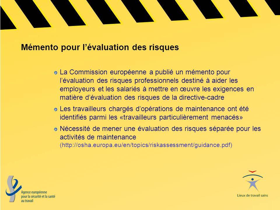 Mémento pour lévaluation des risques La Commission européenne a publié un mémento pour lévaluation des risques professionnels destiné à aider les empl
