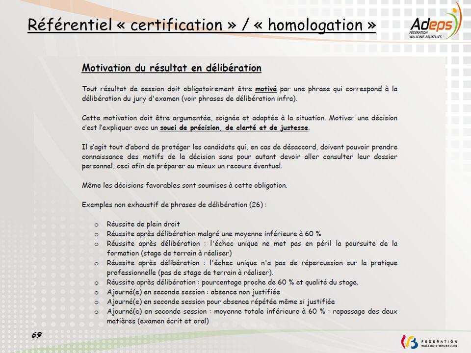 69 Référentiel « certification » / « homologation »