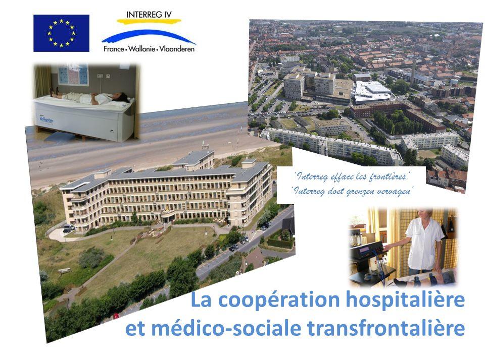 La coopération hospitalière et médico-sociale transfrontalière Interreg efface les frontières Interreg doet grenzen vervagen