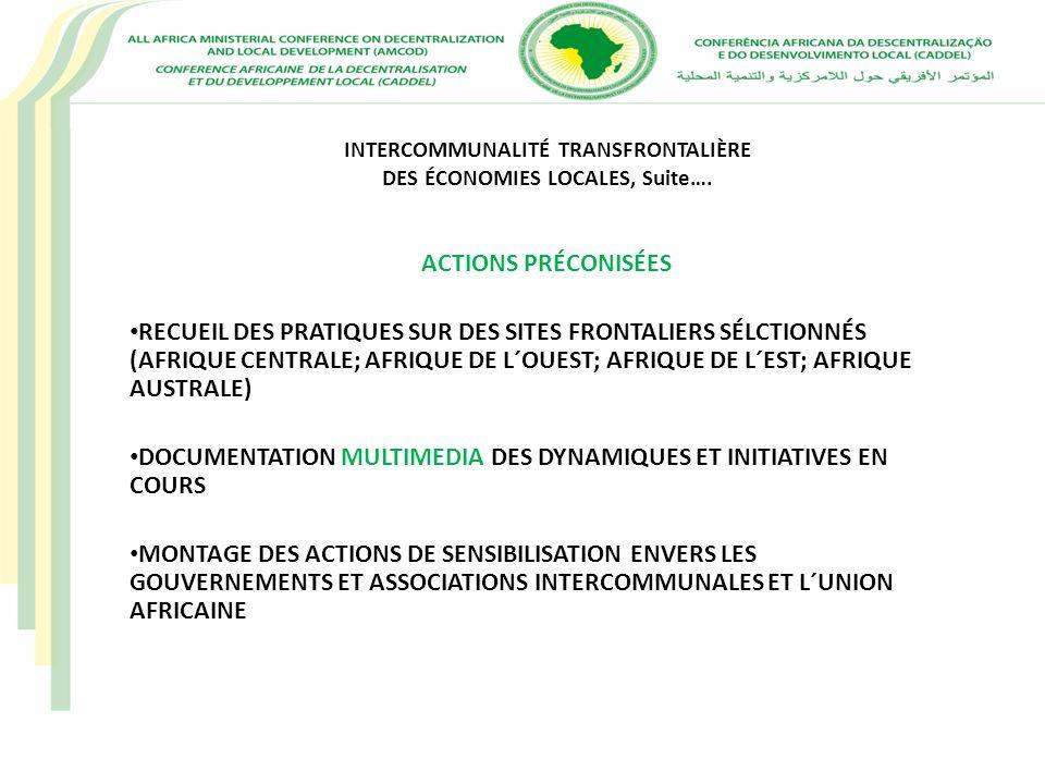 INTERCOMMUNALITÉ TRANSFRONTALIÈRE DES ÉCONOMIES LOCALES, Suite…. ACTIONS PRÉCONISÉES RECUEIL DES PRATIQUES SUR DES SITES FRONTALIERS SÉLCTIONNÉS (AFRI