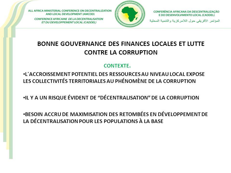 BONNE GOUVERNANCE DES FINANCES LOCALES ET LUTTE CONTRE LA CORRUPTION CONTEXTE. L´ACCROISSEMENT POTENTIEL DES RESSOURCES AU NIVEAU LOCAL EXPOSE LES COL