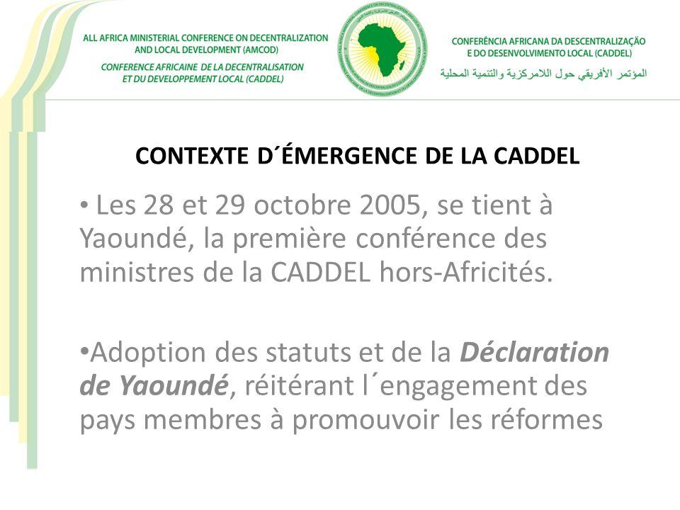 ACQUIS MAJEURS J anvier 2007 à Addis-Abeba: les chefs d´Etats Africains réunis en Sommet optent par voie de décision N° Assembly/AU/Dec.158 (VIII) d´ériger la CADDEL en Comité Technique Spécialisé de l´Union Africaine en matière de décentralisation et développement local