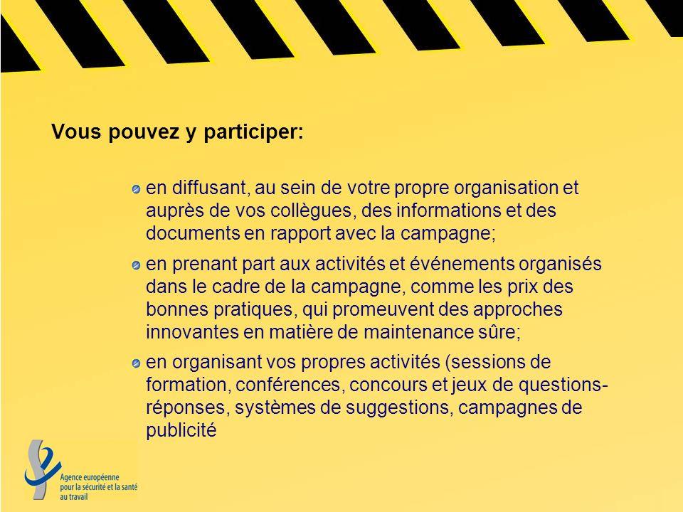 Vous pouvez y participer: en diffusant, au sein de votre propre organisation et auprès de vos collègues, des informations et des documents en rapport