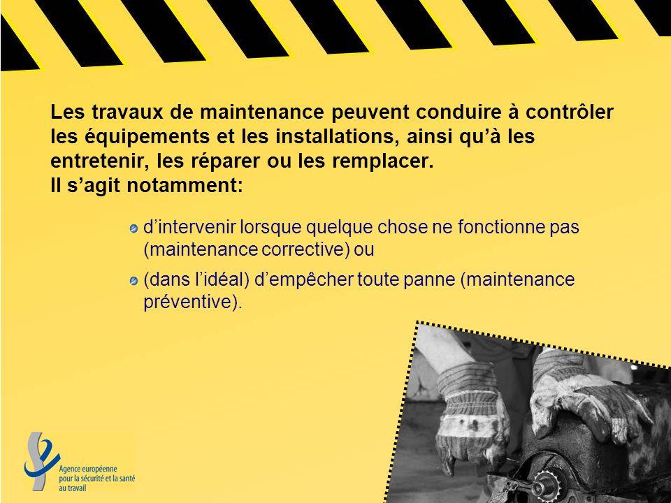 Les travaux de maintenance peuvent conduire à contrôler les équipements et les installations, ainsi quà les entretenir, les réparer ou les remplacer.
