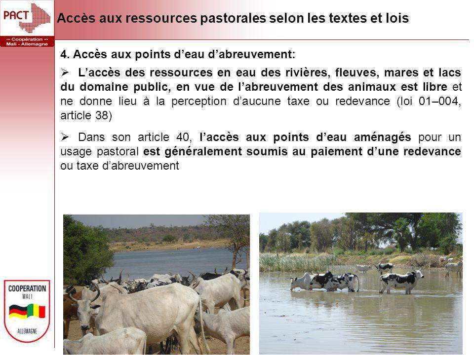 4. Accès aux points deau dabreuvement: Laccès des ressources en eau des rivières, fleuves, mares et lacs du domaine public, en vue de labreuvement des