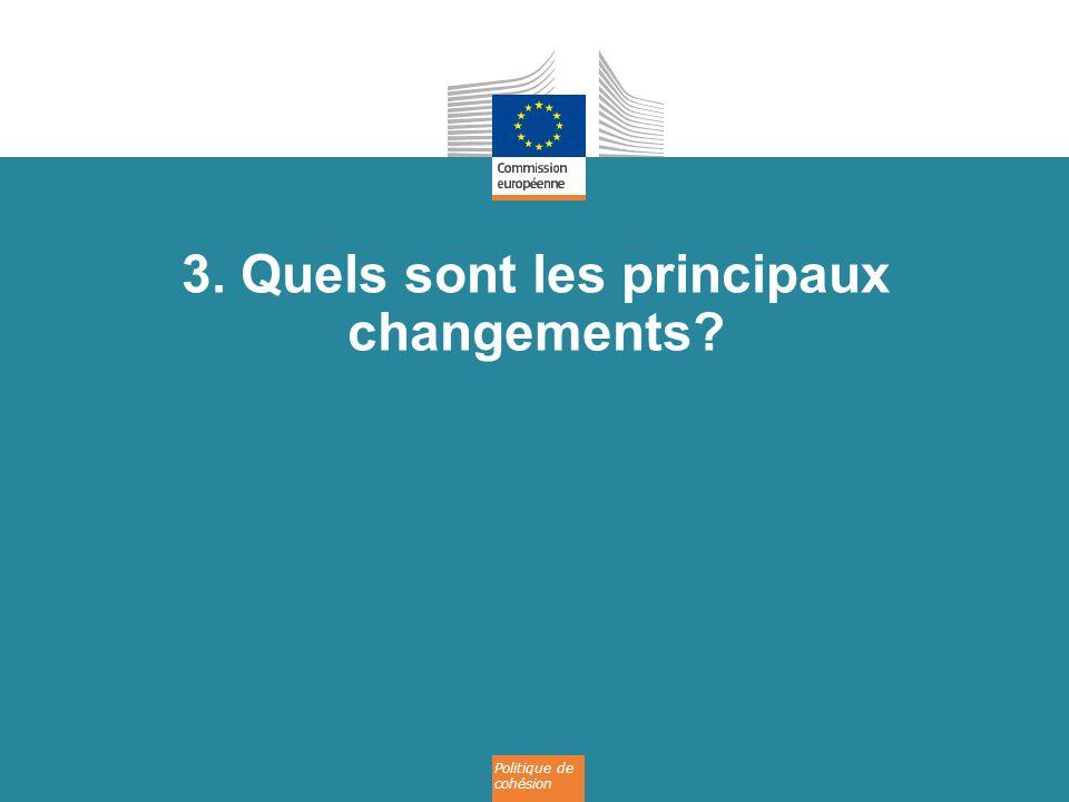 Politique de cohésion 3. Quels sont les principaux changements?
