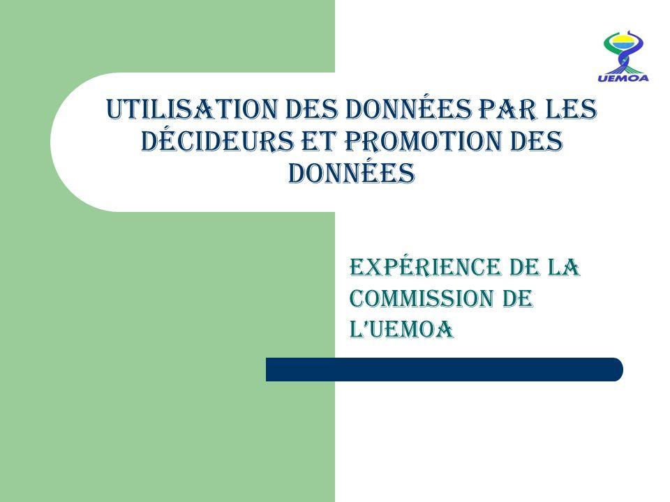 Utilisation des données par les décideurs et promotion des données Expérience de la Commission de lUEMOA