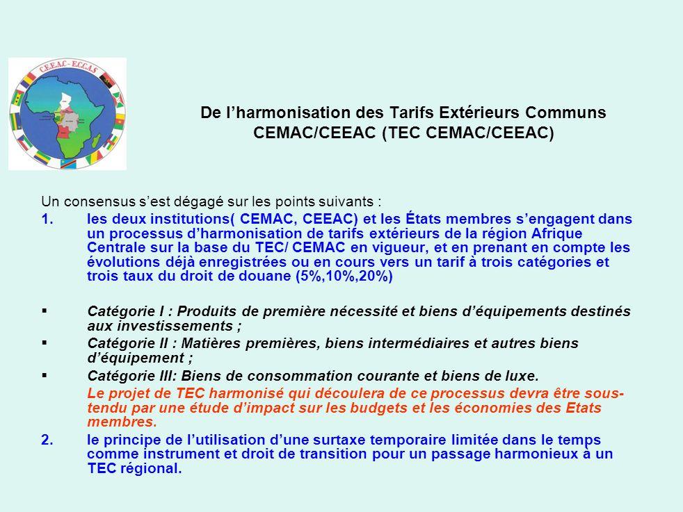 Un consensus sest dégagé sur les points suivants : 1.les deux institutions( CEMAC, CEEAC) et les États membres sengagent dans un processus dharmonisat
