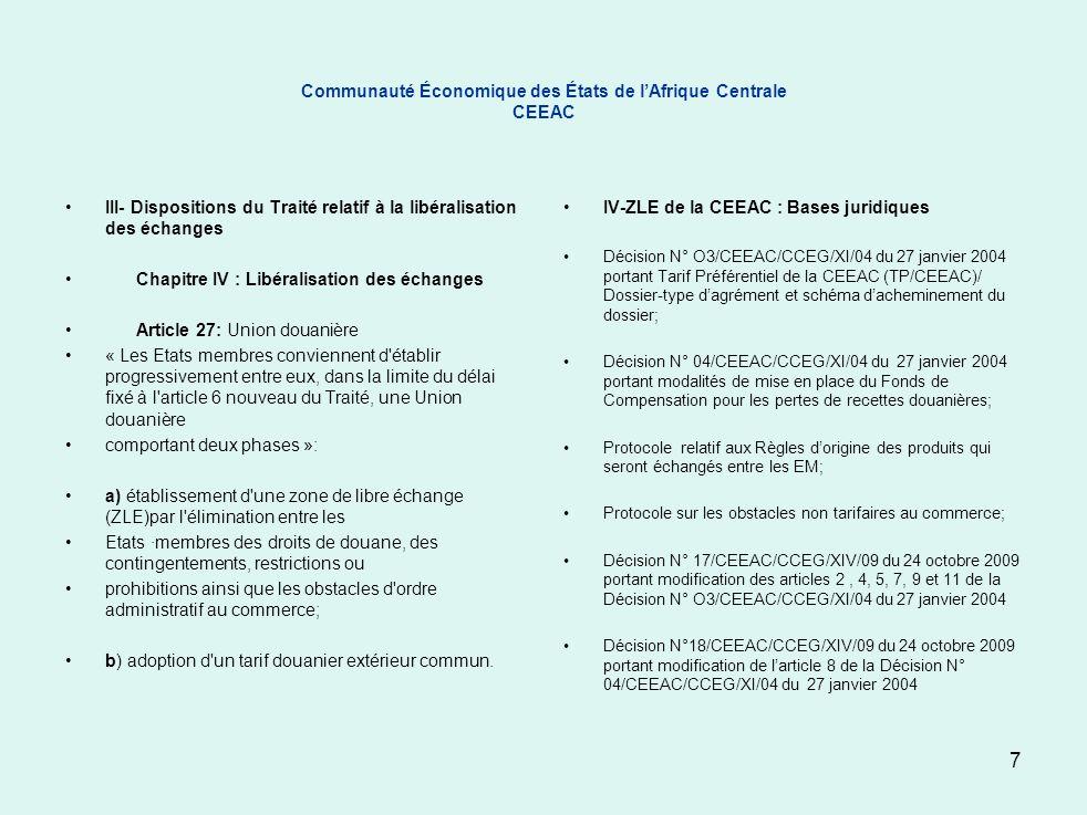 Communauté Économique des États de lAfrique Centrale CEEAC III- Dispositions du Traité relatif à la libéralisation des échanges Chapitre IV : Libérali