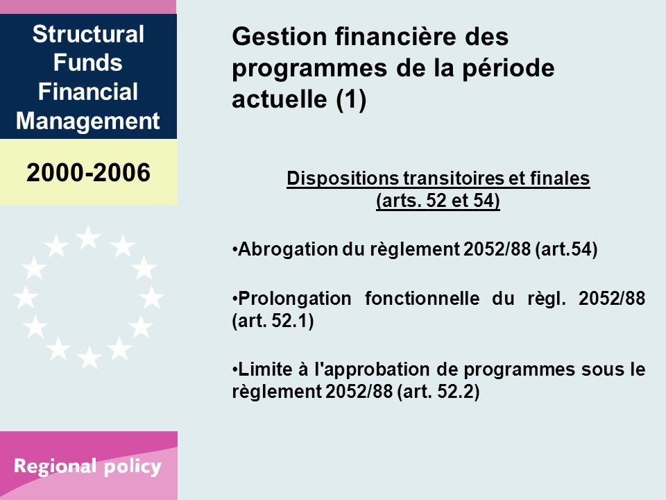 2000-2006 Structural Funds Financial Management Gestion financière des programmes de la période actuelle (1) Dispositions transitoires et finales (arts.
