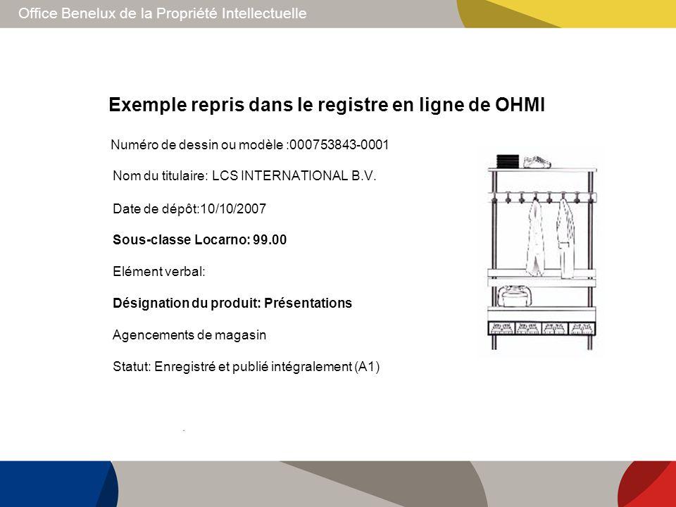 Office Benelux de la Propriété Intellectuelle Exemple repris dans le registre en ligne de OHMI Nom du titulaire: LCS INTERNATIONAL B.V. Date de dépôt: