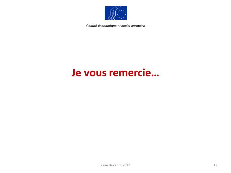 Je vous remercie… 12cese dakar 062013 FR Rue Belliard 99 1040 Bruxelles BELGIQUE Tél.