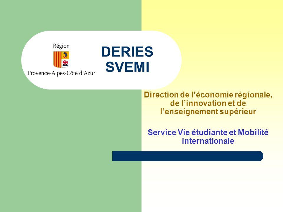 DERIES SVEMI Direction de léconomie régionale, de linnovation et de lenseignement supérieur Service Vie étudiante et Mobilité internationale