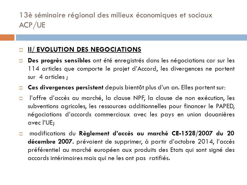 13è séminaire régional des milieux économiques et sociaux ACP/UE III/ PERSPECTIVES Nécessité dimplication au niveau politique.