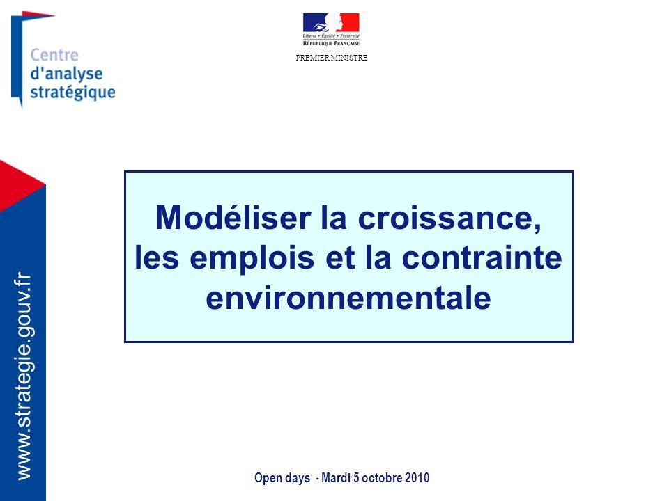 PREMIER MINISTRE www.strategie.gouv.fr Open days - Mardi 5 octobre 2010 Modéliser la croissance, les emplois et la contrainte environnementale
