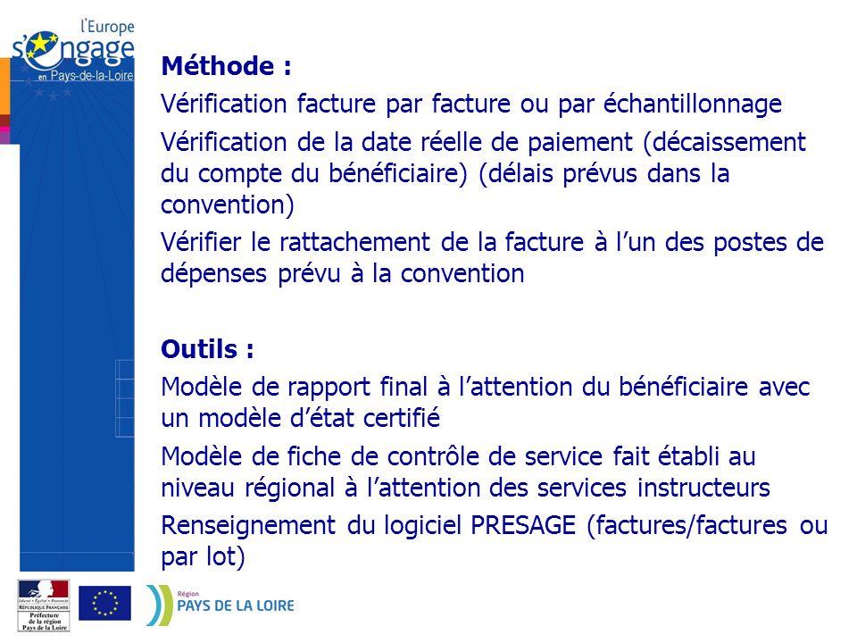 Méthode : Vérification facture par facture ou par échantillonnage Vérification de la date réelle de paiement (décaissement du compte du bénéficiaire)