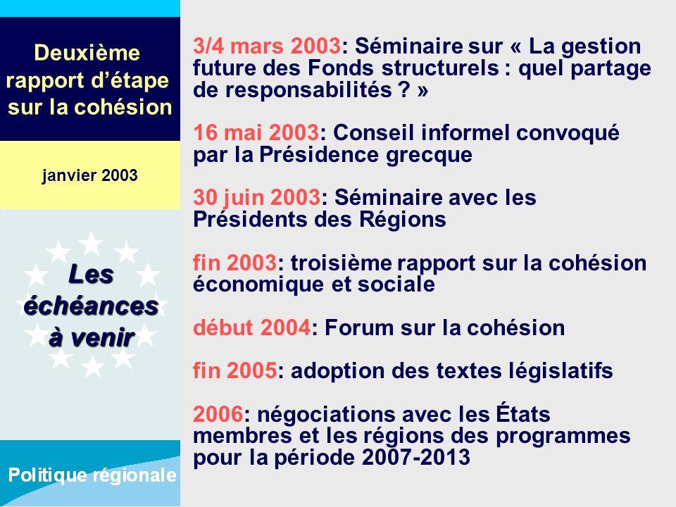 Deuxième rapport détape sur la cohésion 3/4 mars 2003: Séminaire sur « La gestion future des Fonds structurels : quel partage de responsabilités ? » 1