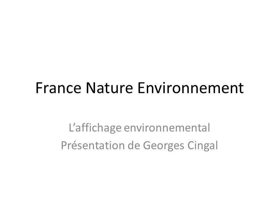 France Nature Environnement Laffichage environnemental Présentation de Georges Cingal