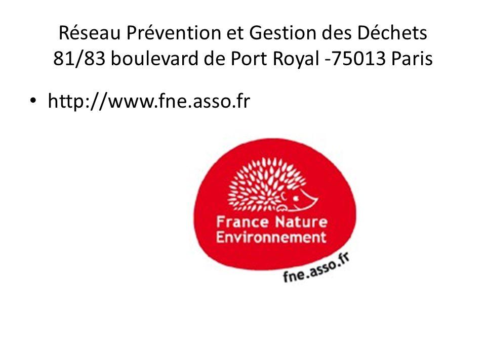 Réseau Prévention et Gestion des Déchets 81/83 boulevard de Port Royal -75013 Paris http://www.fne.asso.fr