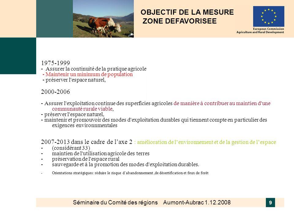 Séminaire du Comité des régions Aumont-Aubrac 1.12.2008 9 1975-1999 - Assurer la continuité de la pratique agricole - Maintenir un minimum de populati