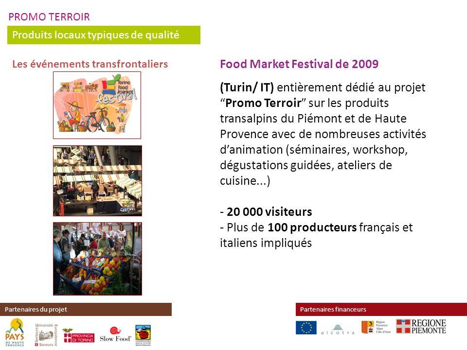 PROMO TERROIR Produits locaux typiques de qualité Partenaires financeursPartenaires du projet Food Market Festival de 2009 (Turin/ IT) entièrement déd