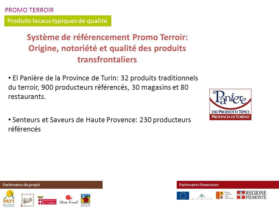 PROMO TERROIR Produits locaux typiques de qualité Partenaires financeursPartenaires du projet Système de référencement Promo Terroir: Origine, notorié