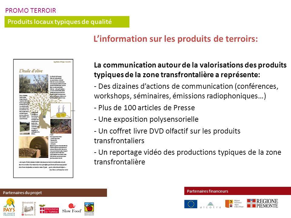 PROMO TERROIR Produits locaux typiques de qualité Partenaires financeurs Partenaires du projet La communication autour de la valorisations des produit