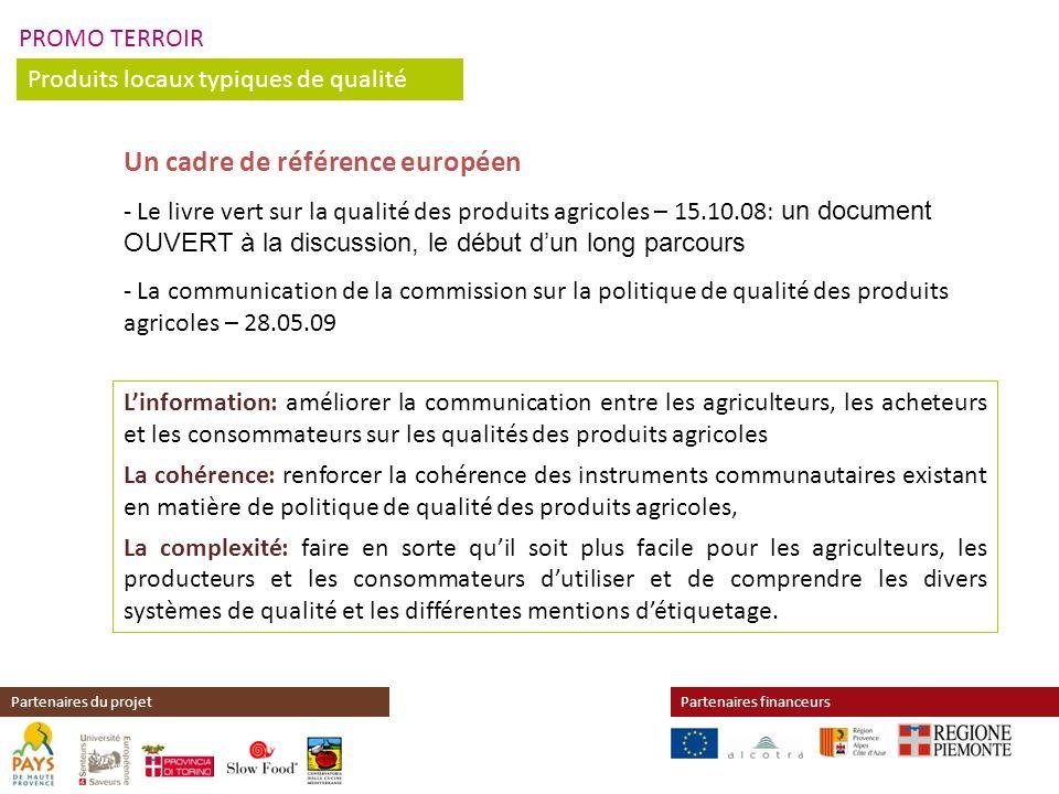 PROMO TERROIR Produits locaux typiques de qualité Partenaires financeursPartenaires du projet Un cadre de référence européen - Le livre vert sur la qu
