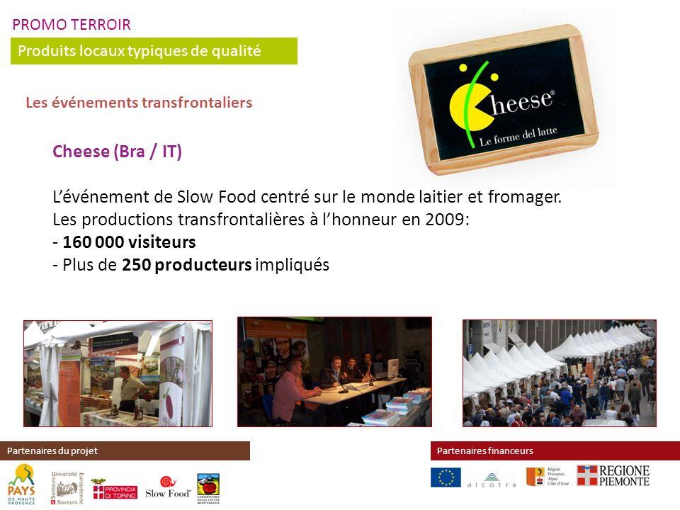 PROMO TERROIR Produits locaux typiques de qualité Partenaires financeursPartenaires du projet Cheese (Bra / IT) Lévénement de Slow Food centré sur le