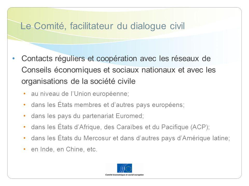 Le Comité, facilitateur du dialogue civil Contacts réguliers et coopération avec les réseaux de Conseils économiques et sociaux nationaux et avec les