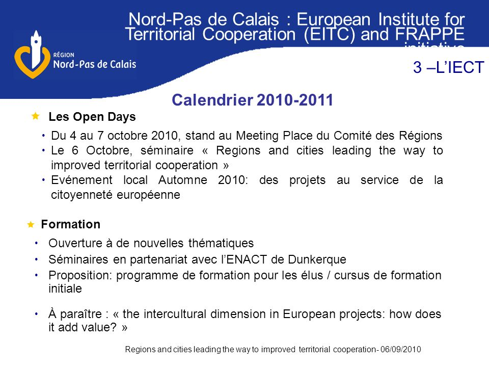 Regions and cities leading the way to improved territorial cooperation- 06/09/2010 Nord-Pas de Calais : European Institute for Territorial Cooperation