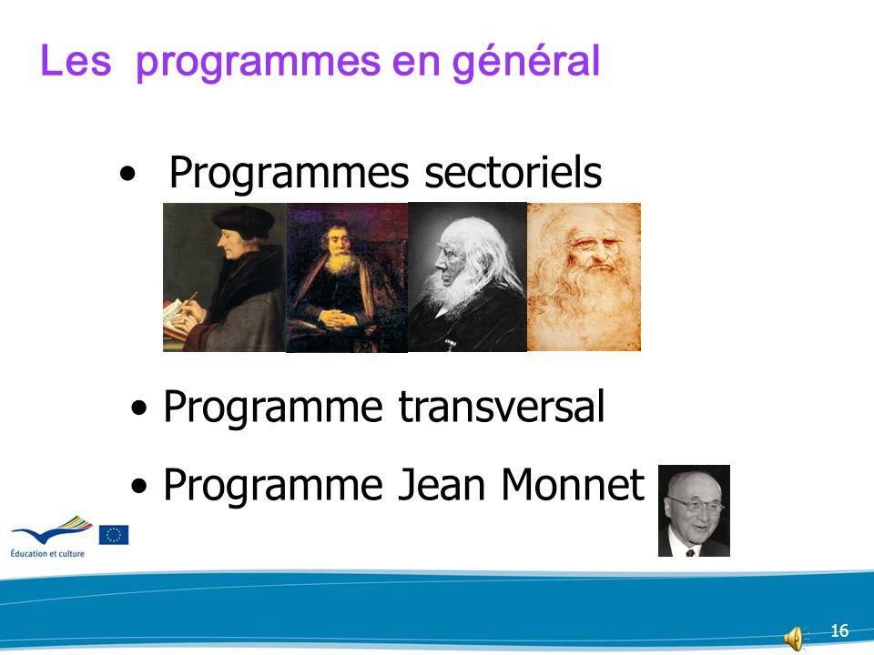 16 Programmes sectoriels Les programmes en général Programme transversal Programme Jean Monnet