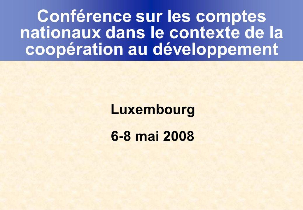 Conférence sur les comptes nationaux dans le contexte de la coopération au développement Luxembourg 6-8 mai 2008