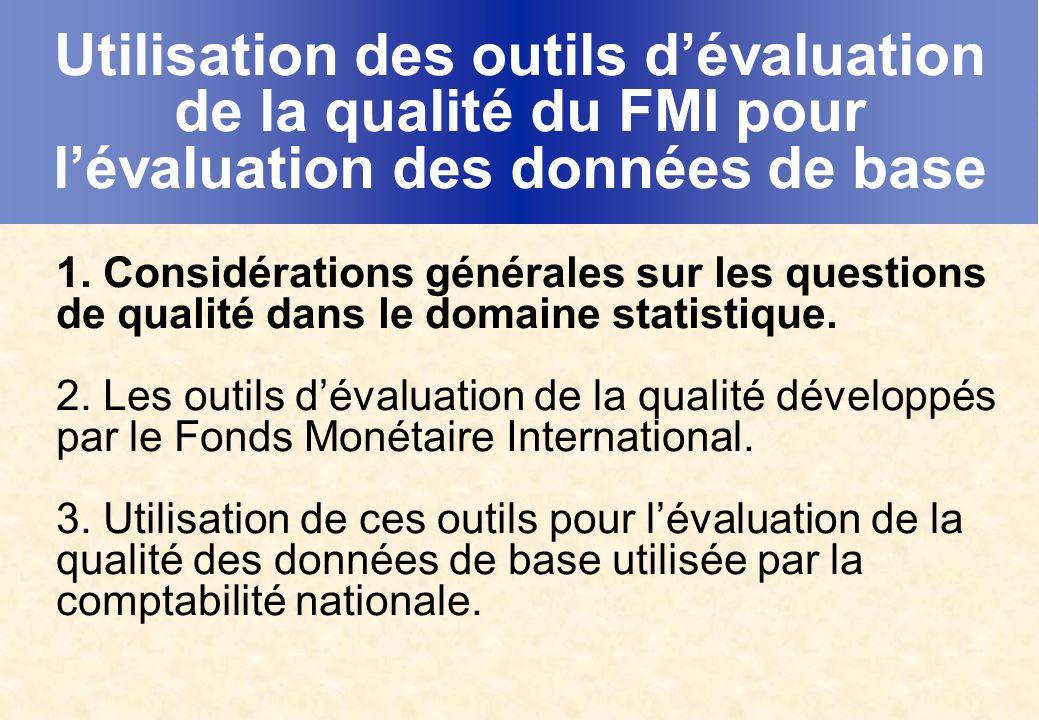 Utilisation des outils dévaluation de la qualité du FMI pour lévaluation des données de base 1.