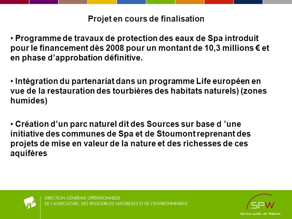 Projet en cours de finalisation Programme de travaux de protection des eaux de Spa introduit pour le financement dès 2008 pour un montant de 10,3 mill