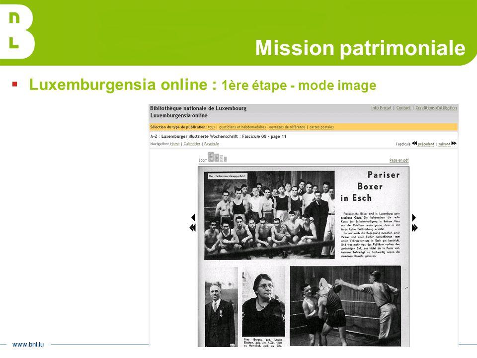 www.bnl.lu Mission patrimoniale Luxemburgensia online : 1ère étape - mode image