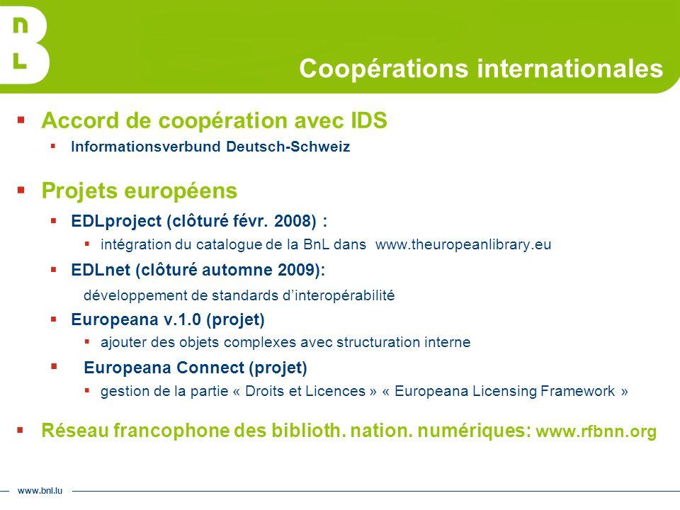 www.bnl.lu Coopérations internationales Accord de coopération avec IDS Informationsverbund Deutsch-Schweiz Projets européens EDLproject (clôturé févr.
