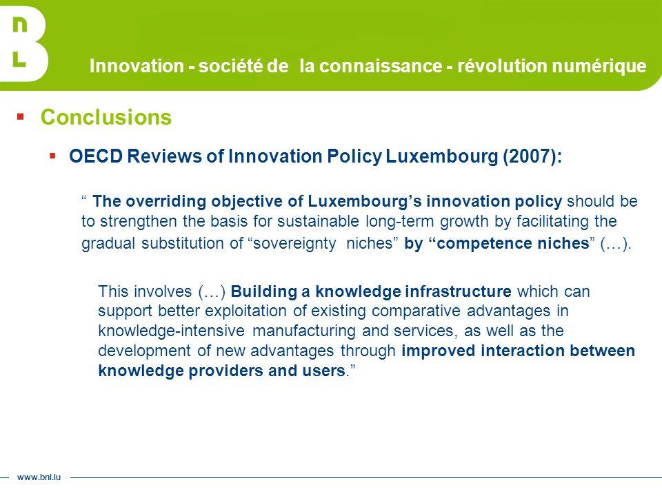 www.bnl.lu Innovation - société de la connaissance - révolution numérique Conclusions OECD Reviews of Innovation Policy Luxembourg (2007): The overrid