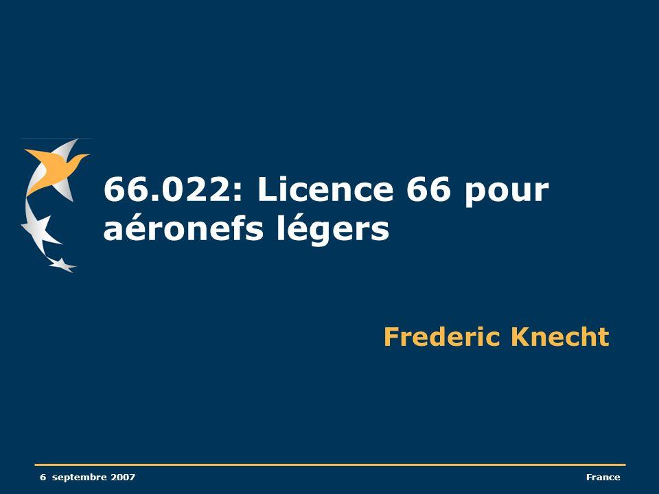6 septembre 2007France 66.022: Licence 66 pour aéronefs légers Frederic Knecht