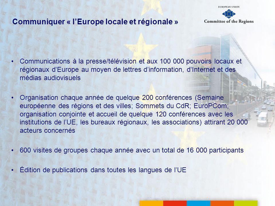 Communiquer « lEurope locale et régionale » Communications à la presse/télévision et aux 100 000 pouvoirs locaux et régionaux dEurope au moyen de lett