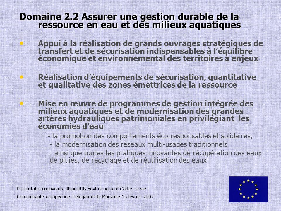 Domaine 2.2 Assurer une gestion durable de la ressource en eau et des milieux aquatiques Appui à la réalisation de grands ouvrages stratégiques de tra