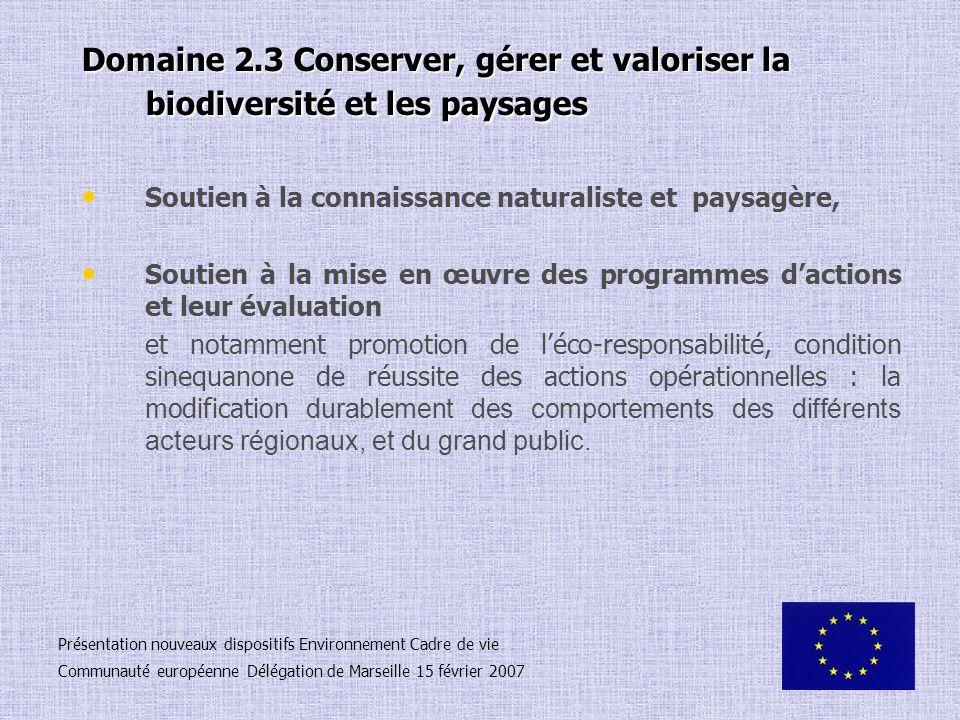 Domaine 2.3 Conserver, gérer et valoriser la biodiversité et les paysages Soutien à la connaissance naturaliste et paysagère, Soutien à la mise en œuv