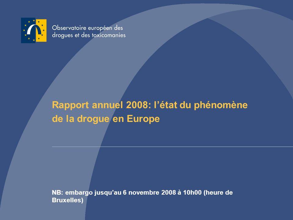 Rapport annuel 2008: létat du phénomène de la drogue en Europe NB: embargo jusquau 6 novembre 2008 à 10h00 (heure de Bruxelles)