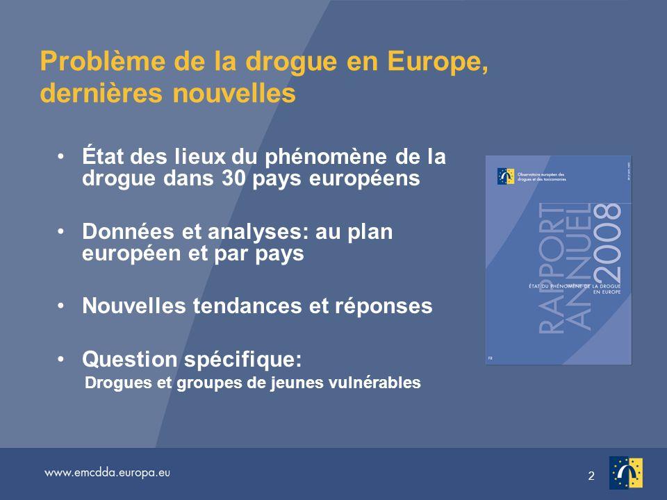 2 Problème de la drogue en Europe, dernières nouvelles État des lieux du phénomène de la drogue dans 30 pays européens Données et analyses: au plan eu