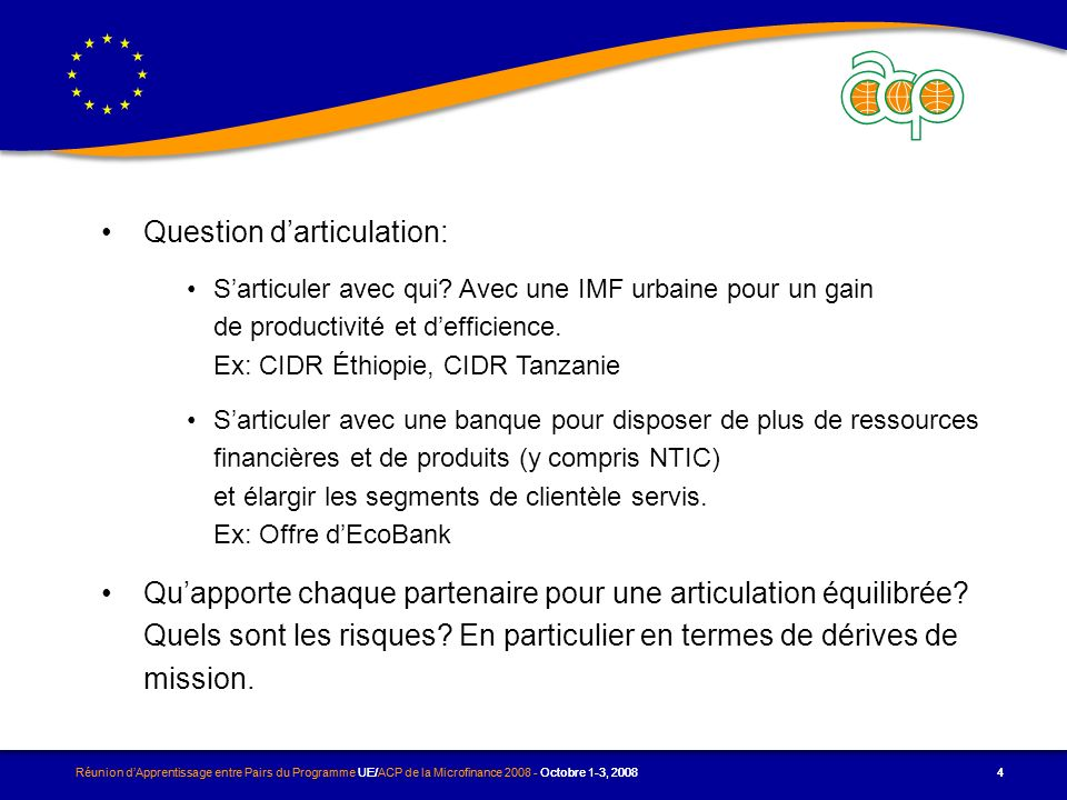 Réunion dApprentissage entre Pairs du Programme UE/ACP de la Microfinance Octobre 1-3, Question darticulation: Sarticuler avec qui.